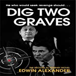 Dig Two Graves | Edwin Alexander