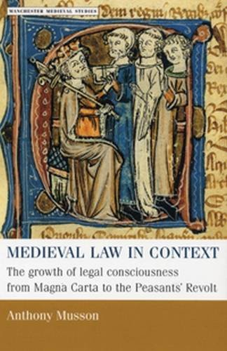 medieval-law-in-context-the-growth-of-legal-consciousness-from-magna-carta-to-the-peasants-revolt-ma