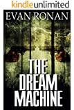 The Dream Machine: Book 6, The Eddie McCloskey Paranormal Mystery Series (The Unearthed)
