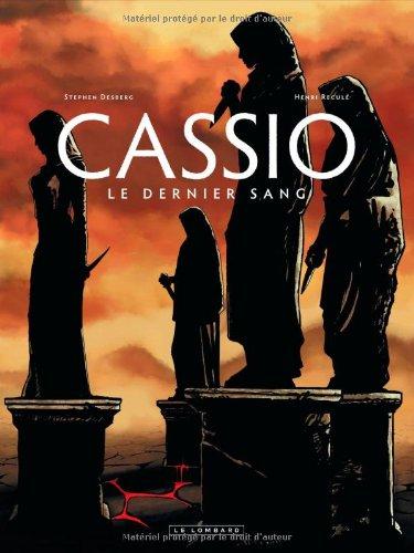 Cassio Tome 4 Le Dernier Sang Télécharger Pdf De Stephen Desberg