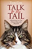 img - for Talk to the Tail: Adventures in Cat Ownership and Beyond book / textbook / text book