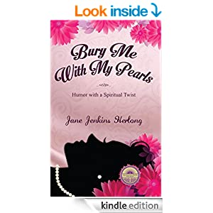 Bury Me with My Pearls: Humor With a Spiritual Twist ($1.99 Book Series - Humor)