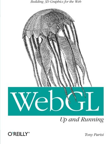 WebGL: Up and Running, by Tony Parisi