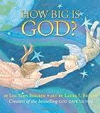 How Big Is God? (Harperblessings) (0061131741) by Bergren, Lisa Tawn