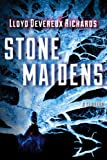 Stone Maidens by Lloyd Devereux Richards