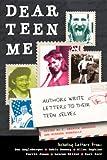 Dear Teen Me (Turtleback School & Library Binding Edition) (True Stories)