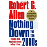 Nothing Down for the 2000s: Dynamic New Wealth Strategies in Real Estate ~ Robert G. Allen