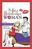 img - for The Art of Romancing a Woman book / textbook / text book