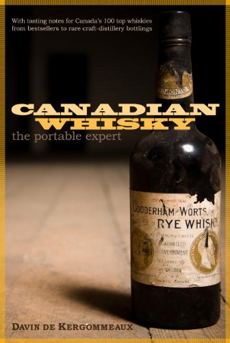 Canadian Whisky: The Portable Expert by Davin de Kergommeaux