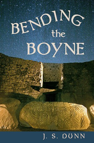 <strong>Kindle Nation Daily Award Winning Fiction Alert! J.S. Dunn's Historical Fiction Novel <em>BENDING THE BOYNE: A NOVEL OF ANCIENT IRELAND</em> - 4.4 Stars on Amazon With Over 20 Rave Reviews and Now $4.99</strong>