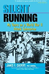 Silent Running: My Years on a World War II Attack Submarine