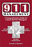 img - for 911 Management: A Comprehensive Guide for Leisure Service Managers by Joseph J. Bannon book / textbook / text book
