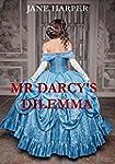 MR DARCY'S DILEMMA -  A PRIDE AND PRE...