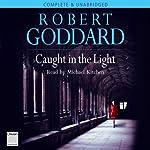 Caught in the Light | Robert Goddard