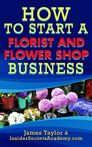 How to Start a Florist and Flower Shop Business PDF