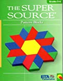 Super Source for Pattern Blocks, Grades 5-6
