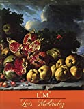img - for Luis Melendez: Spanish Still-Life Painter of the Eighteenth Century book / textbook / text book