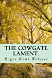 img - for The Cowgate Lament.: A ghostly haunting of aTavern and the underground city in Edinburgh from 1645 until today. book / textbook / text book