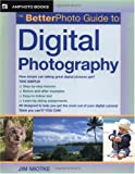 The Betterphoto Guide to Digital Photography (Amphoto Guide Series)