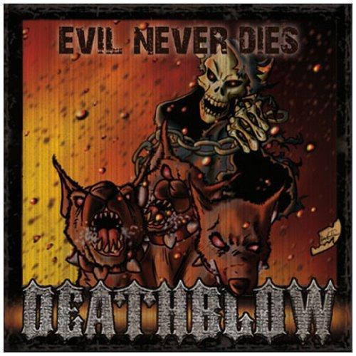 Evil Never Dies by Deathblow