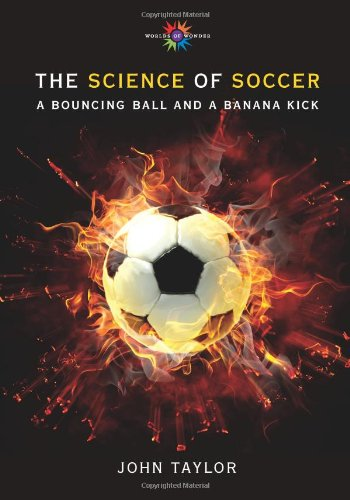 The Science of Soccer: A Bouncing Ball and a Banana Kick (Barbara Guth Worlds of Wonder Science Series for Young Readers)