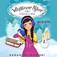 Cold as Ice: Whatever After, Book 6 (       UNABRIDGED) by Sarah Mlynowski Narrated by Emily Eiden