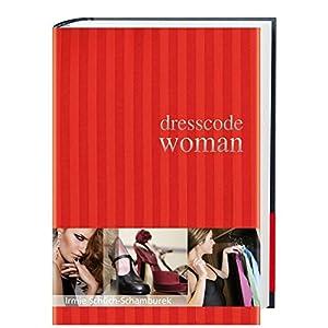 Dresscode Woman: Der Style Guide für den perfekten Auftritt