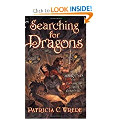 Searching for Dragons: The Enchanted Forest Chronicles, Book Two by Patricia C. Wrede