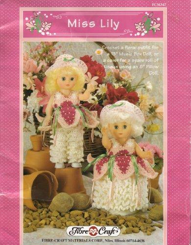 "Miss Lily - 13 ""Music Box Doll or 8"" Pillow Doll: Dress, Petal Skirt Undrskirt, Pantaloons Dolls Clothes Crochet Pattern"