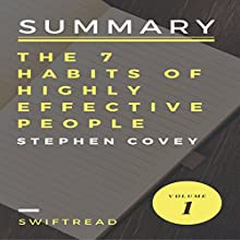 Summary of The 7 Habits of Highly Effective People by Stephen R.Covey Audiobook by  Swiftread Narrated by Pete Beretta