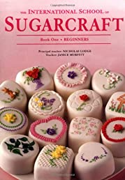 The International School of Sugarcraft Book One (Bk.1)