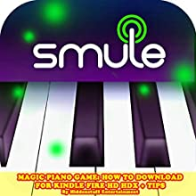 Magic Piano Game: How to Download for Kindle Fire HD HDX + Tips (       UNABRIDGED) by HIDDENSTUFF ENTERTAINMENT Narrated by Steve Ryan