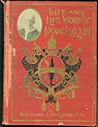 Life and Life Work of Pope Leo XIII by James…