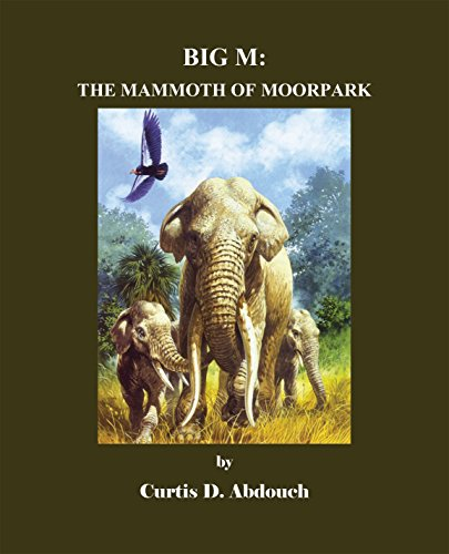 big-m-the-mammoth-of-moorpark-english-edition