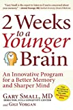 img - for 2 Weeks To A Younger Brain: An Innovative Program for a Better Memory and Sharper Mind book / textbook / text book