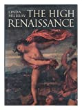 The High Renaissance (0500180679) by Murray, Linda