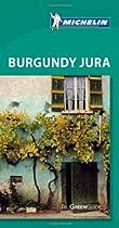 Michelin Green Guide Burgundy Jura (Green Guide/Michelin)