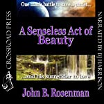 A Senseless Act of Beauty | John B. Rosenman