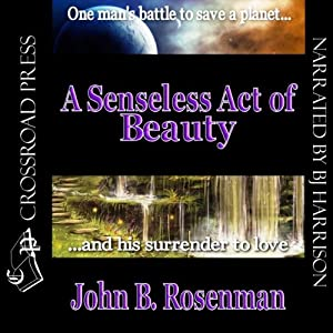 A Senseless Act of Beauty | [John B. Rosenman]