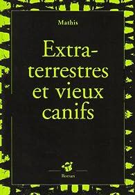 Extra-terrestres et vieux canifs par Jean-Marc Mathis