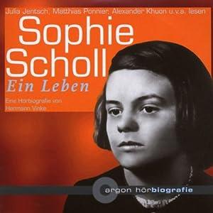 Sophie Scholl. Ein Leben