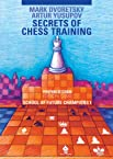 Secrets of Chess Training: School of Future Chess Champions 1 (Progress in Chess)