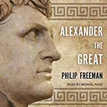 Alexander the Great Audiobook by Philip Freeman Narrated by Michael Page