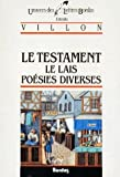 Le Testament, Le Lais Et Poesies Diverses (French Edition) (2040167102) by Villon