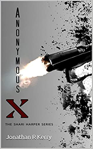 Anonymous X (The Shari Harper Series Book 1)