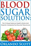 img - for Blood Sugar Solution:The Ultra-metabolism Diabetes Book and Diabetic Cookbook For Healthy Weightloss book / textbook / text book