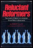 Reluctant Reformers: The Impact of Racism on American Social Reform Movements