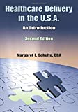 img - for Healthcare Delivery in the U.S.A.: An Introduction, Second Edition book / textbook / text book