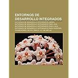 Entornos de Desarrollo Integrados: Entornos de Desarrollo Integrados Libres, Entornos de Desarrollo Integrados...