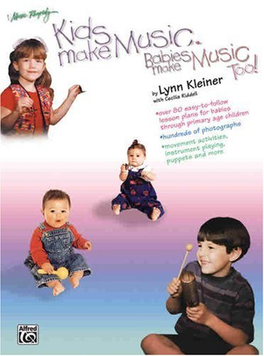 Kids Make Music: Babies Make Music Too!